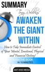 Tony Robbins Awaken The Giant Within How To Take Immediate Control Of Your Mental Emotional Physical And Financial Destiny Summary