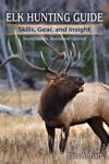 Elk Hunting Guide