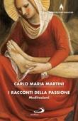 Carlo Maria Martini - I racconti della Passione artwork