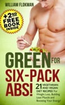 Green For Six-Pack Abs 21 Vegetarian And Vegan Diet Recipes For Weight Loss Building Lean Muscle And Boosting Your Energy2nd Free Weight Loss Book Inside