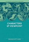 Elements Of Fiction Writing - Characters  Viewpoint