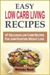 Easy Low Carb Living Recipes 47 Delicious Low Carb Recipes For Jump-Starting Weight Loss