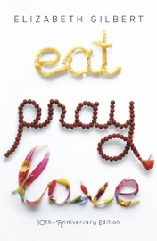 Eat Pray Love 10th-Anniversary Edition - Elizabeth Gilbert Book
