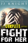 Fight For Her The Complete Series