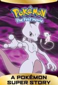 A Pokémon Super Story! Pokémon the First Movie