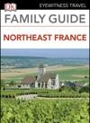 Eyewitness Travel Family Guide Northeast France