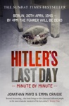 Hitlers Last Day Minute By Minute