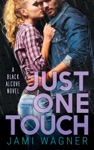 Just One Touch A Black Alcove Novel