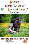 Ponies Little Equines With Lots Of Heart For Kids