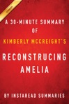 Reconstructing Amelia By Kimberly McCreight - A 30-minute Summary