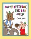 Happy Birthday Big Bad Wolf