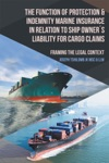 The Function Of Protection  Indemnity Marine Insurance In Relation To Ship Owners Liability For Cargo Claims