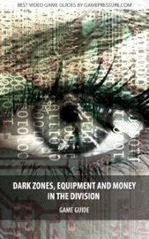 DARK ZONES, EQUIPMENT AND MONEY IN THE DIVISION