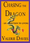 Chasing The Dragon An Addiction To Living