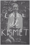 Call It Kismet