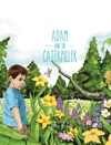 Adam And The Caterpillar