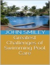 Greatest Challenges Of Swimming Pool Care