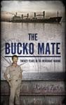 The Bucko Mate Twenty Years In The Merchant Marine