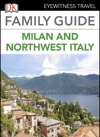 Eyewitness Travel Family Guide Italy Milan  The Northwest Italy