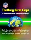 The Army Nurse Corps A Commemoration Of World War II Service - Early Operations In The Pacific Recruitment And Training Black Nurses At The Front Chain Of Evacuation Sicily And Southern Italy