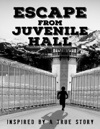 Escape From Juvenile Hall