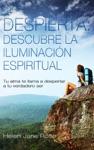 Despierta Descubre La Iluminacin Espiritual Tu Alma Te Llama A Despertar A Tu Verdadero Ser