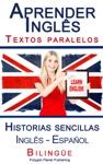 Aprender Ingls - Textos Paralelos - Historias Sencillas Ingls - Espaol Bilinge
