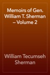 Memoirs Of Gen William T Sherman  Volume 2