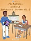 Pre-Calculus And SAT Interactive Lectures Vol 2