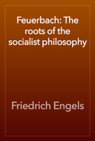 Friedrich Engels - Feuerbach: The roots of the socialist philosophy artwork