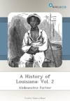 A History Of Louisiana Vol 2