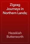 Zigzag Journeys In Northern Lands