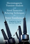 Electromagnetic Transient Analysis And Novell Protective Relaying Techniques For Power Transformers