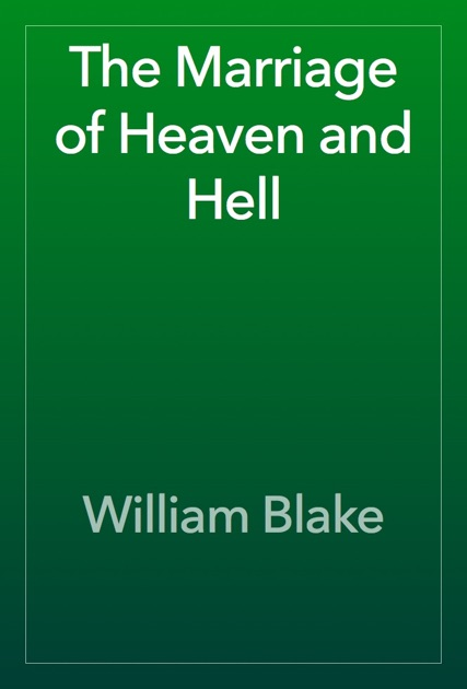 an analysis of romantic philosophy in the marriage of heaven and hell The marriage of heaven and hell: romantic  blake's attempt at reconciliation between good and evil romantic philosophy in the marriage of heaven and hell the romantic period produced more poets who, at one time or another, aspired to become philosophers than in any other period in english literature.