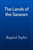 Bayard Taylor - The Lands of the Saracen artwork