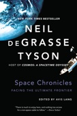 Space Chronicles: Facing the Ultimate Frontier - Neil de Grasse Tyson & Avis Lang Cover Art