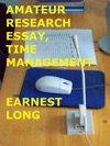 Amateur Research Essay Time Management