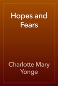Charlotte Mary Yonge - Hopes and Fears artwork