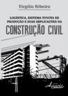 Logstica Sistema Toyota De Produo E Suas Implicaes Na Construo Civil