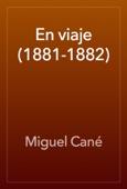 Miguel Cané - En viaje (1881-1882) artwork