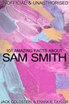 101 Amazing Facts About Sam Smith