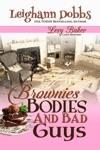 Brownies Bodies  Bad Guys