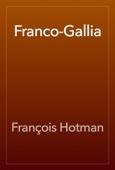 François Hotman - Franco-Gallia artwork