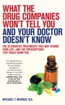 What The Drug Companies Wont Tell You And Your Doctor Doesnt Know