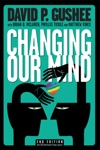Changing Our Mind Second Edition