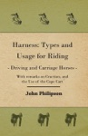 Harness Types And Usage For Riding - Driving And Carriage Horses