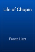 Franz Liszt - Life of Chopin artwork