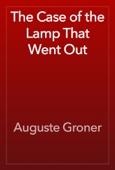 Auguste Groner - The Case of the Lamp That Went Out artwork