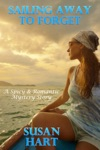 Sailing Away To Forget A Spicy  Romantic Suspense Story