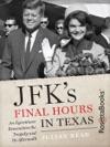 JFKs Final Hours In Texas